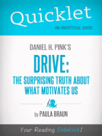 Quicklet on Daniel H. Pink's Drive: The Surprising Truth About What Motivates Us: Chapter-By-Chapter Commentary & Summary