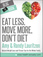 Eat Less, Move More, Don't Diet