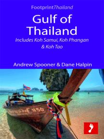 Gulf of Thailand: Includes Koh Samui, Koh Phangan & Koh Tao