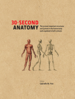 30-Second Anatomy: The 50 most important structures and systems in the human body each explained in under half a minute