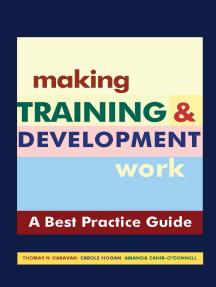 "Making Training & Development Work: A ""Best Practice"" Guide"