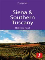 Siena & Southern Tuscany: Includes San Gimignano, Chianti, Montepulciano & Pienza