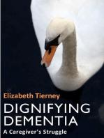 Dignifying Dementia