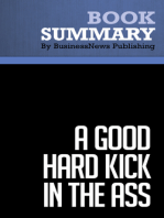 A Good Hard Kick in the Ass  Rob Adams (BusinessNews Publishing Book Summary)