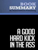 A Good Hard Kick in the Ass  Rob Adams (BusinessNews Publishing Book Summary)