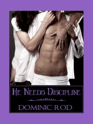 He Needs Discipline