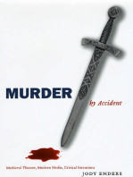 Murder by Accident: Medieval Theater, Modern Media, Critical Intentions