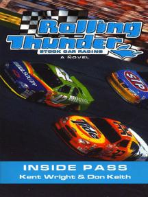 Rolling Thunder Stock Car Racing: Inside Pass: A Novel