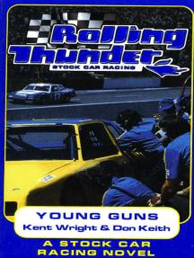 Rolling Thunder Stock Car Racing: Young Guns: A Stock Car Racing Novel