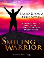 Smiling Warrior: A True Swedish Tale Of Breaking Free And Remembering Awesomeness.