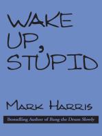 Wake Up, Stupid