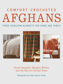 Comfort Crocheted Afghans: Three Heirloom Blankets for Home and Family