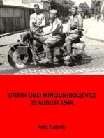 Istoria unei minciuni bolşevice- 23 august 1944