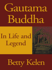 Gautama Buddha: In Life and Legend