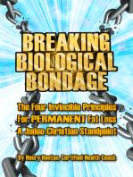 Breaking Biological Bondage