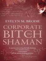 Corporate Bitch to Shaman