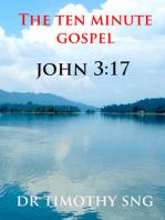 The Ten Minute Gospel John 3.17