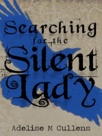 Searching for the Silent Lady
