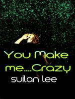 You Make Me ...Crazy