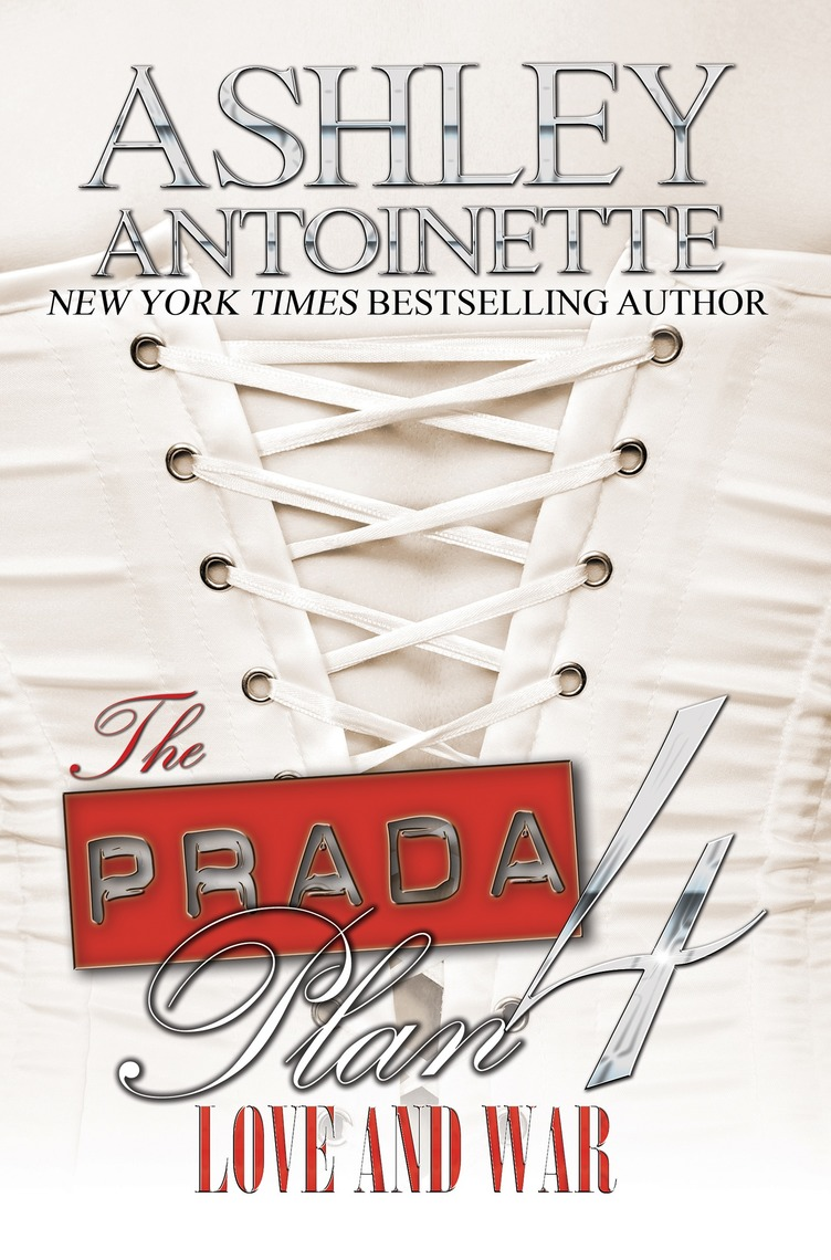 The Prada Plan 4: Love & War by Ashley Antoinette by Ashley Antoinette -  Read Online