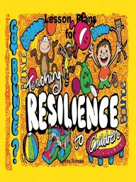 Lesson Plans on Teaching Resilience to Children