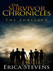 The Survivor Chronicles: Book 3, The Forsaken