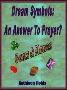 Dream Symbols: An Answer to Prayer? 'Gems and Stones'