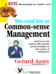 Bite-sized bits on Common Sense Management: Small in size but packed with powerful practical insights on most aspects of management