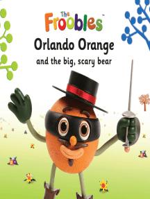 Orlando Orange and the big, scary bear