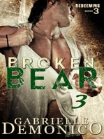 Broken Bear 3 (Redeeming)
