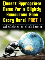 (Insert Appropriate Name for a Slightly Humourous Alien Story Here) Part 1