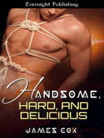 Handsome, Hard, and Delicious