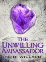 The Unwilling Ambassador (The Unwilling #3)