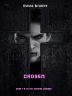 Chosen (Book #4 of the Vampire Legends)