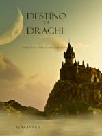 Destino Di Draghi (Libro #3 In L'Anello Dello Stregone)