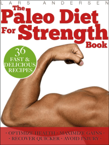 Paleo Diet Smoothies for Strength: Smoothie Recipes and Nutrition Plan for Strength Athletes & Bodybuilders - Achieve Peak Health, Performance and Physique