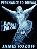 Perchance To Dream (The Amazing Morse)
