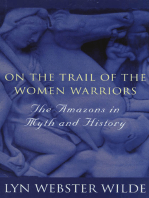On the Trail of the Women Warriors: The Amazons in Myth and History