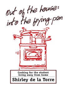 Out of the House: Into the Frying Pan: Cooking for the Student Living Away From Home