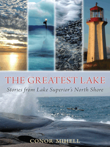 The Greatest Lake: Stories from Lake Superior's North Shore