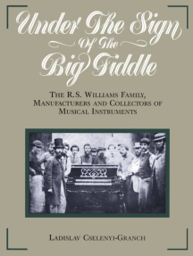 Under the Sign of the Big Fiddle: The R.S. Williams Family, Manufacturers and Collectors of Musical Instruments