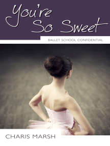 You're So Sweet: Ballet School Confidential
