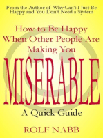 How to Be Happy When Other People Are Making You Miserable