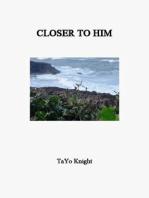 Closer To Him
