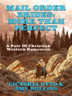 Mail Order Brides: More Than Perfect (A Pair Of Christian Western Romances)