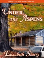 Under the Aspens (The Aspen Series, #1)