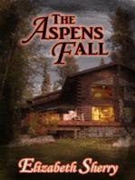 The Aspens Fall (The Aspen Series, #2)