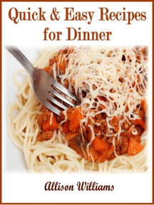 Quick & Easy Recipes for Dinner: Quick and Easy Recipes, #3