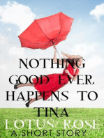Nothing Good Ever Happens to Tina