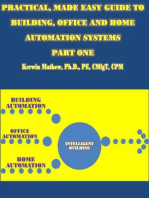 Practical, Made Easy Guide To Building, Office And Home Automation Systems - Part One